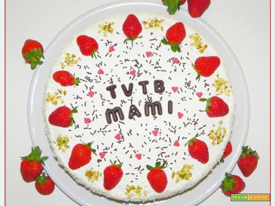 Torta Per La Festa Della Mamma Panna E Fragole Ricetta