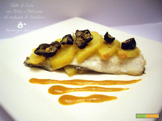 Filetti di Orata con Patate, Melanzane e salsa di Pomodorini
