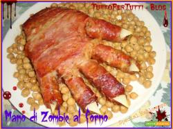 MANO DI ZOMBIE AL FORNO - special Halloween