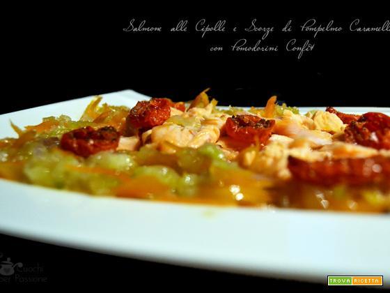 Salmone alle Cipolle e Scorze di Pompelmo caramellate con Pomodorini confit