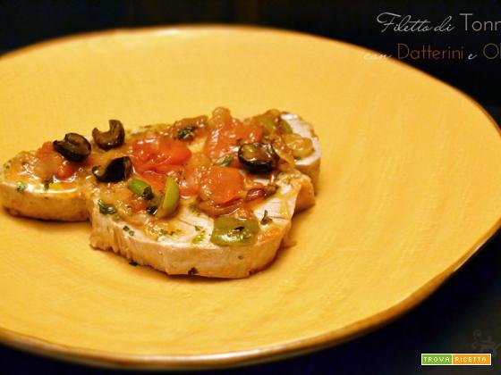 Filetti di Tonno con Datterini e Olive