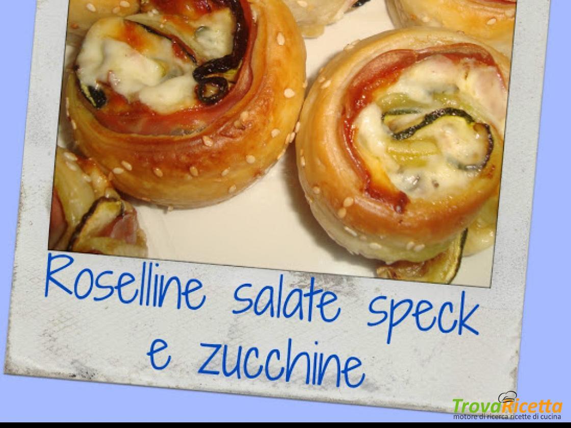 ROSELLINE SALATE SPECK E ZUCCHINE - Ricetta | TrovaRicetta com