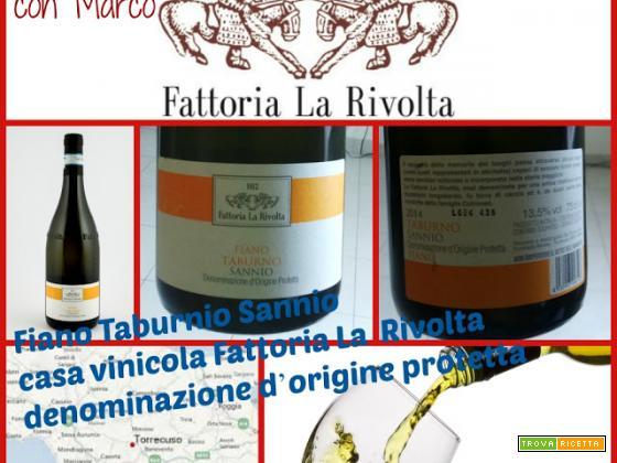 FIANO TABURNIO SANNIO, casa vinicola FATTORIA LA RIVOLTA, denominazione d'origine protetta