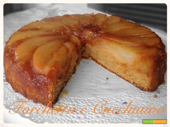 Torta di pere rovesciata con salsa al caramello