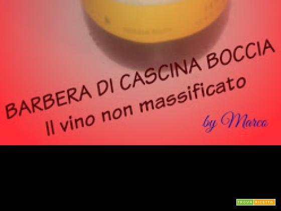 BARBERA DI CASCINA BOCCIA - IL VINO NON MASSIFICATO