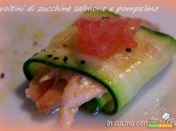 Involtini di zucchine, salmone e pompelmo