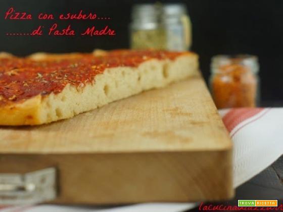 PIZZA CON ESUBERO DI PASTA MADRE….
