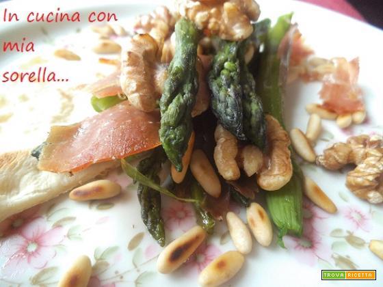 Asparagi al prosciutto, noci e pinoli| Contorno gustoso