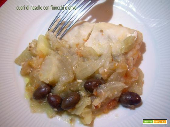 Cuori di nasello con finocchi e olive