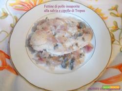 Fettine di pollo insaporite alla salvia e cipolle di Tropea