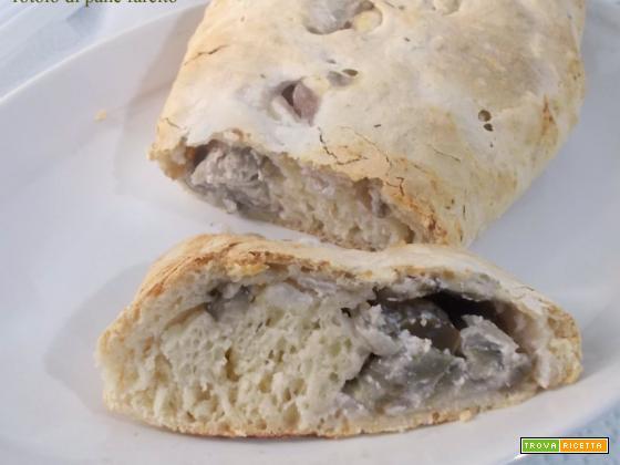 Rotolo di pane farcito con lievito madre