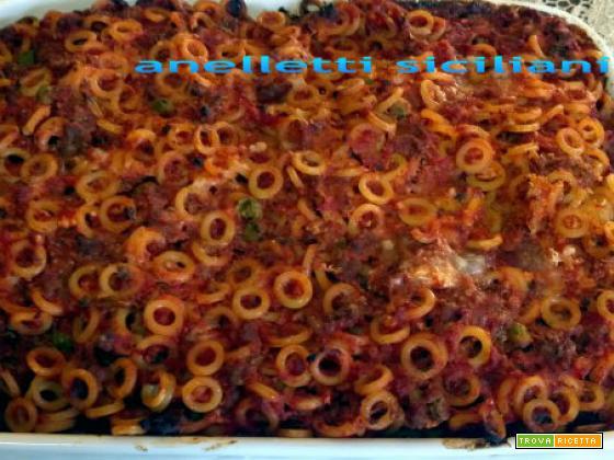 Anelletti al forno, pasta tipica siciliana gli anelletti a forno