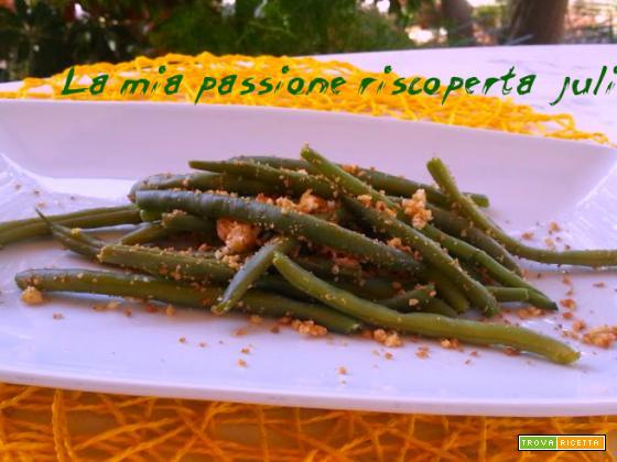 Fagiolini con mollica croccante aglio olio exstravergine