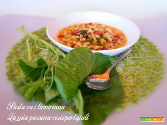 Zuppa cu i tinniruma, pasta cu i tenerumi