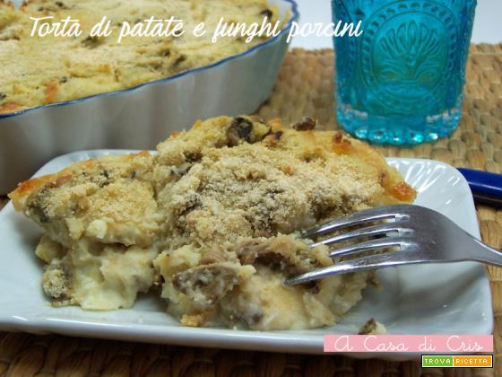 Torta di patate e funghi porcini