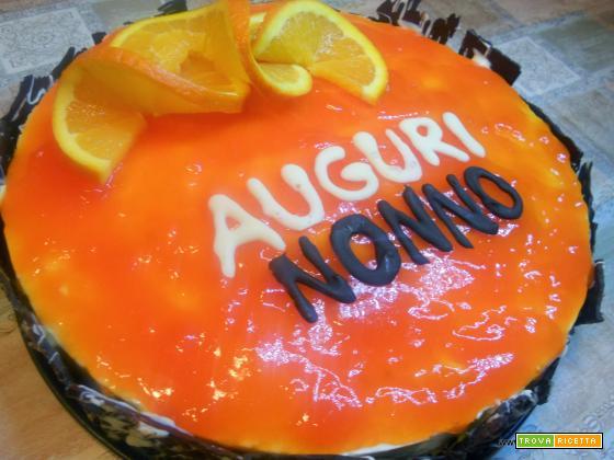 Torta bavarese all'arancia: Auguri Nonno!