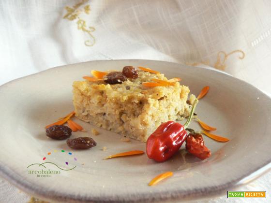 Dolce di Riso al profumo di Arancia con Cannella , Uvetta e Peperoncino