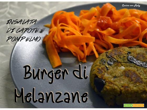 BURGER DI MELANZANE vegetariano & INSALATA DI CAROTE