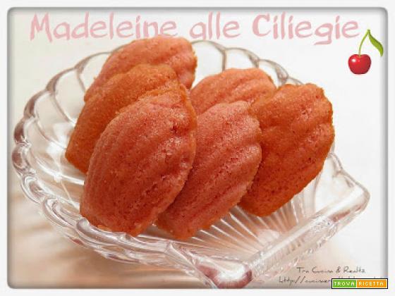 Madeleine alle Ciliegie