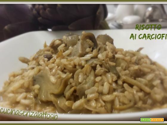 Risotto ai carciofi senza lattosio – ricetta con e senza Bimby