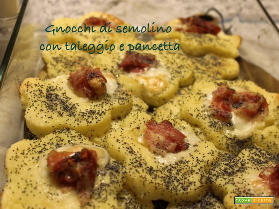 Gnocchi di semolino con taleggio e pancetta