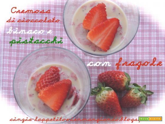 Cremoso al cioccolato bianco, pistacchio e fragole