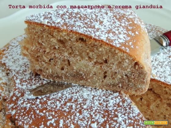 Torta morbida al mascarpone e crema gianduia