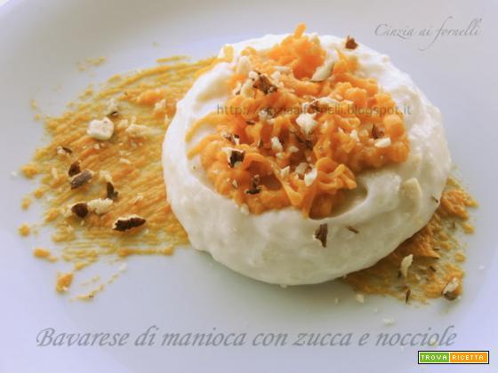 Bavarese con manioca, zucca e nocciole