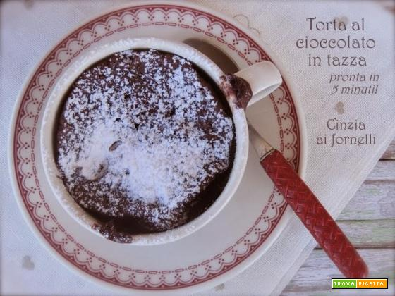 Torta al cioccolato in tazza, facile e veloce
