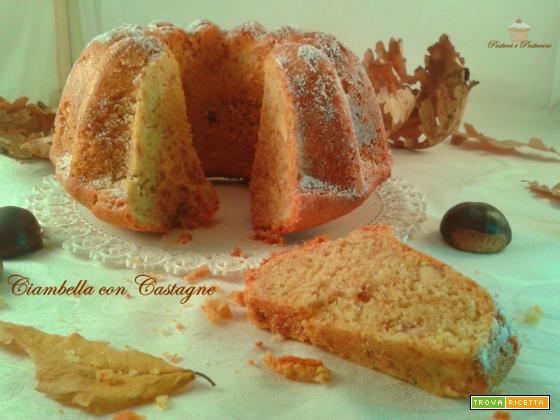 Ciambella con Castagne sapore d'autunno