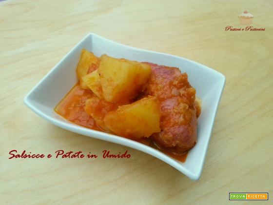Salsicce e Patate in umido