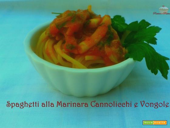 Spaghetti alla Marinara con Cannolicchi e Vongole