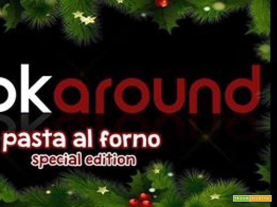 Pasta al forno special edition…