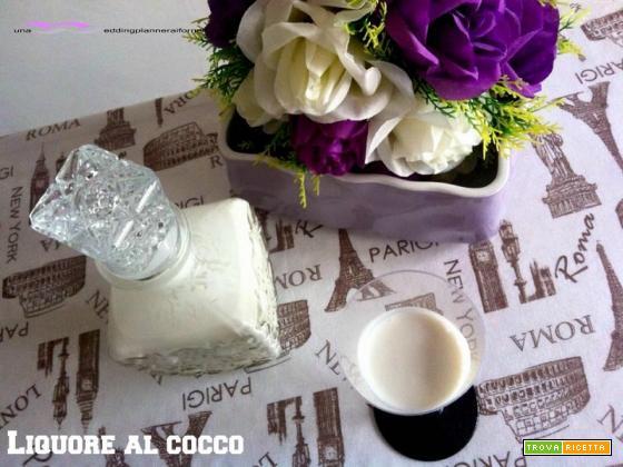 Liquore al cocco - con e senza Bimby