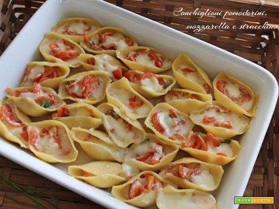 Conchiglioni pomodorini, mozzarella e stracchino