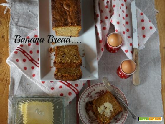 BANANA BREAD…UN DOLCE CHE NON LASCERO' PIU'!!!