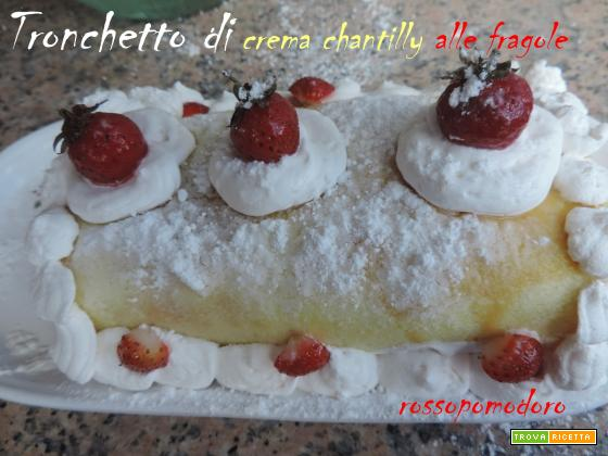 Tronchetto di crema chantilly alle fragole