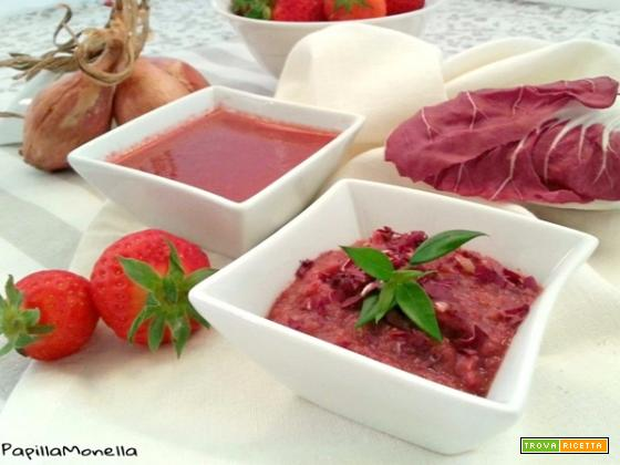 Salsa agrodolce radicchio e fragole alle due maniere
