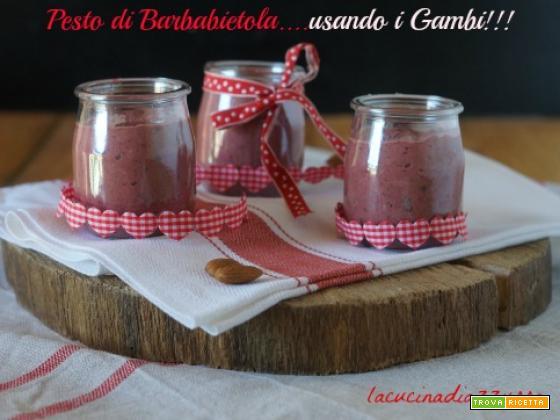 PESTO DI BARBABIETOLE....USANDO I GAMBI!!!