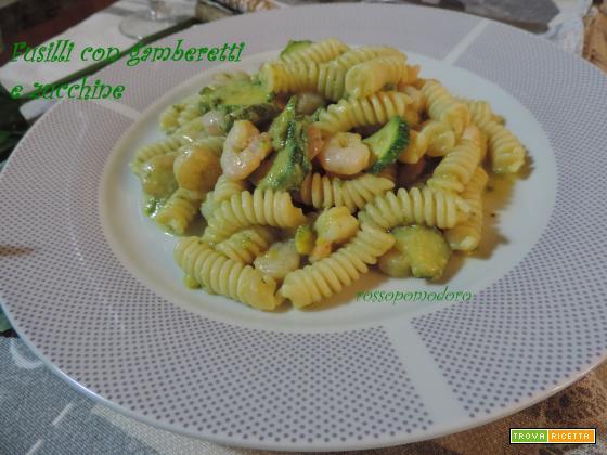 Fusilli con gamberetti e zucchine
