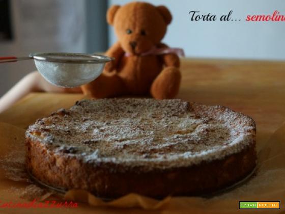 TORTA AL SEMOLINO... A MODO MIO!