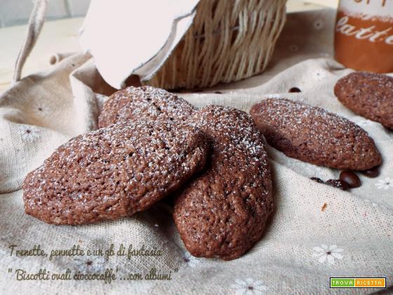 Biscotti ovali cioccocaffè...con albumi