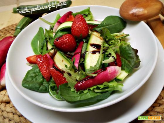 Insalatina mista con zucchine e fragole