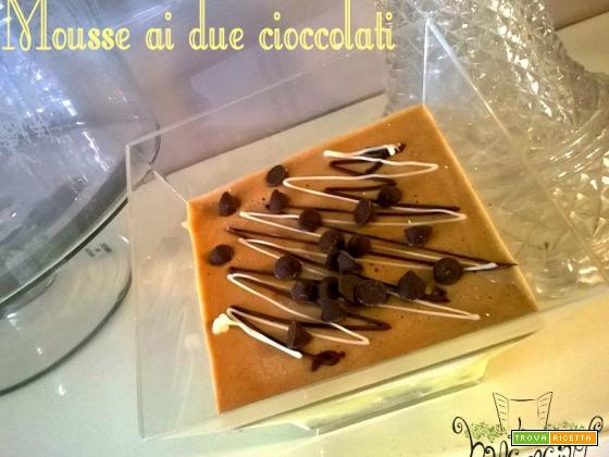 Mousse ai due cioccolati