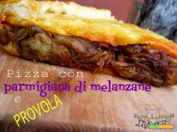 Pizza con parmigiana e provola