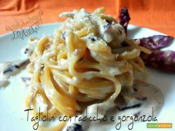 Tagliolini radicchio e gorgonzola
