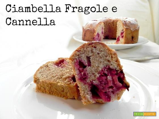 Ciambella Fragole e Cannella