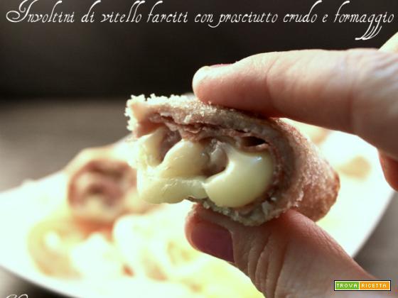 Involtini di vitello farciti con prosciutto crudo e formaggio