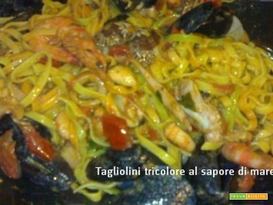 Tagliolini tricolore al sapore di mare