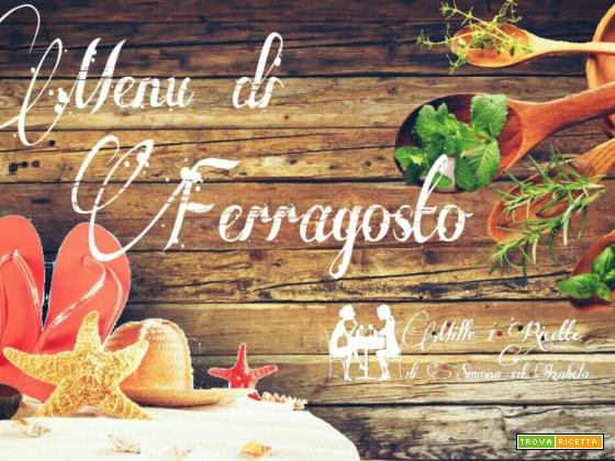 Menu di Ferragosto , le nostre proposte per pranzo o cena
